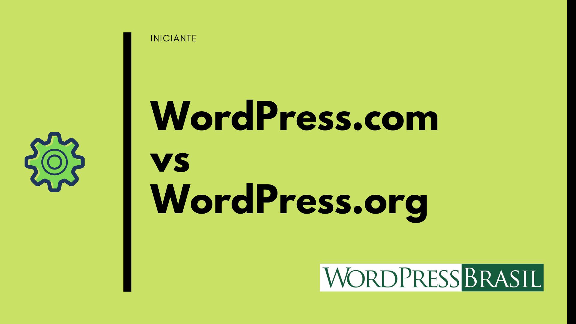 Quais as diferenças entre WordPress.com e WordPress.org